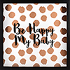 This item: Be Happy My Baby, Rose Gold Shadowbox with Metallic Screenprint