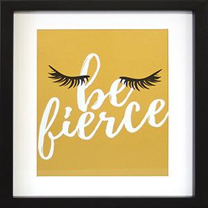 Be Fierce Framed Artwork