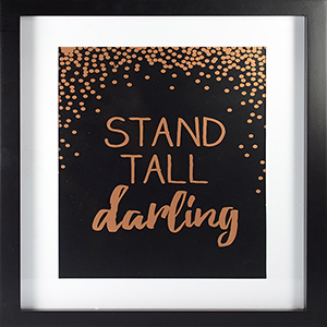 Stand Tall Darlin Rose Gold Framed Artwork