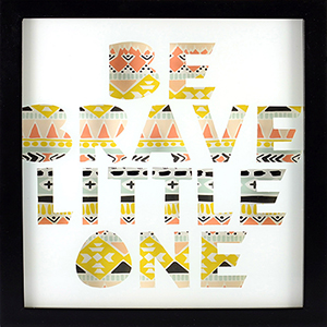 Be Brave Little One Shadowbox
