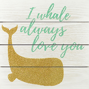 I Whale Always Love You Wood Plank Art with Glitter