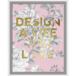 Design A Life You Love 11 x 14 In. Framed Wall Art