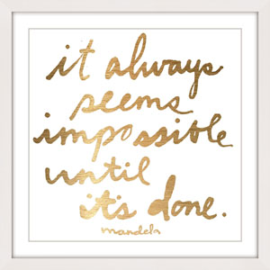 Impossible Until It's Done 12 x 12 In. Framed Painting Print