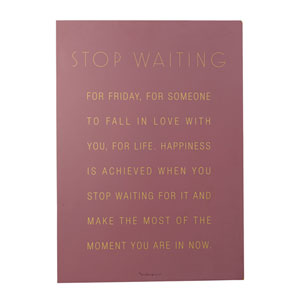 Stop Waiting Wall Décor