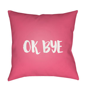 Ok Bye Pink and White 20 x 20-Inch Throw Pillow