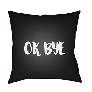 Ok Bye Black and White 18 x 18-Inch Throw Pillow