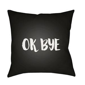Ok Bye Black and White 20 x 20-Inch Throw Pillow