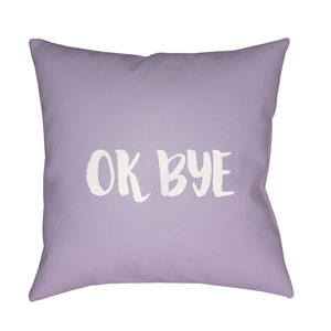 Ok Bye Purple and White 18 x 18-Inch Throw Pillow