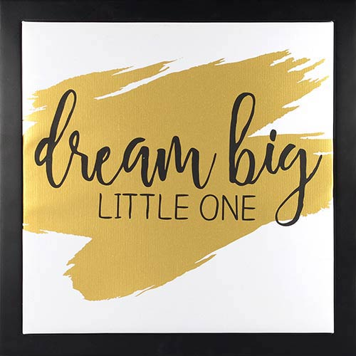 Dream Big Little One, Gold Framed Canvas Float with Metallic Print