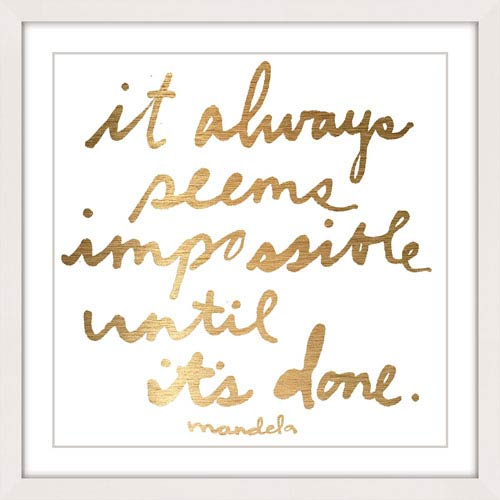 Impossible Until It's Done 32 x 32 In. Framed Painting Print