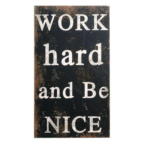 Work Hard and Be Nice Wall Decor
