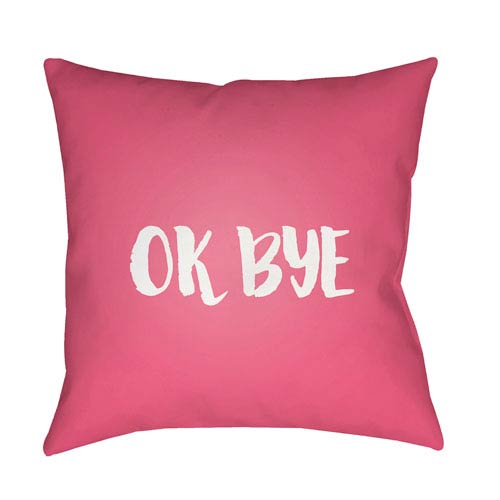 Ok Bye Pink and White 18 x 18-Inch Throw Pillow
