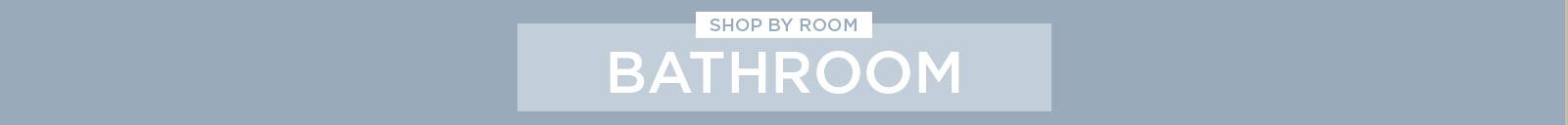 Shop By Room - Bathroom