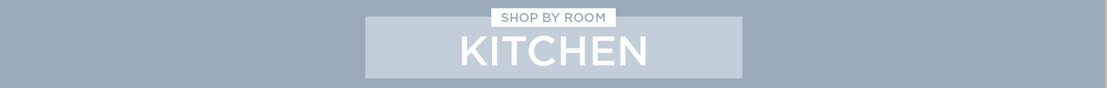 Shop By Room - Kitchen