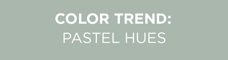 Color Trend: Pastel Hues