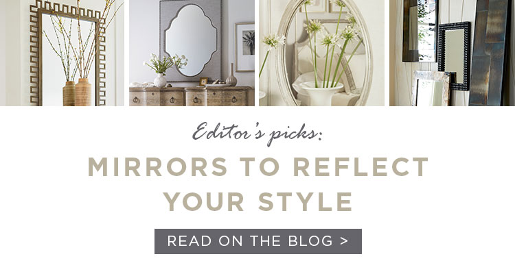 Editors Picks: Mirrors To Reflect Your Style
